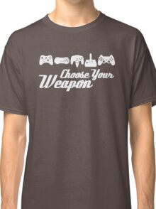 Choose Your Weapon Game Classic T-Shirt