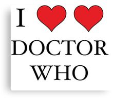 I Heart (x2) Doctor Canvas Print