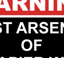 Warning: Vast Arsenal of Rapier Wit Sticker