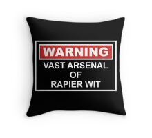 Warning: Vast Arsenal of Rapier Wit Throw Pillow