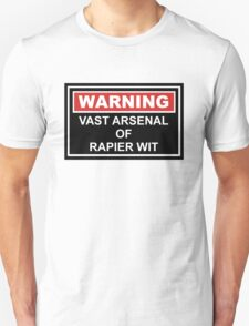 Warning: Vast Arsenal of Rapier Wit T-Shirt
