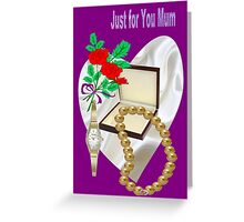 Gifts For Mum (3505 Views)  Greeting Card