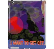 Stop, I want to get off..... iPad Case/Skin