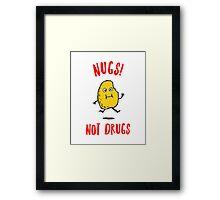 Nugs Not Drugs Framed Print