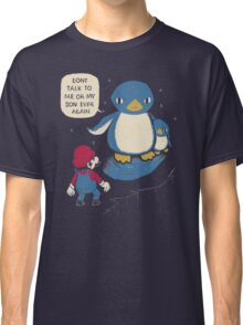don't talk to me or my son ever again Classic T-Shirt