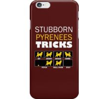 STUOBBORN PYRENEES TRICKS iPhone Case/Skin