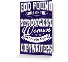 JOB - The Strongest women - Copywriters T - shirt - Special design and lovely Greeting Card