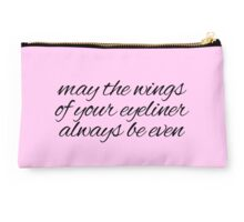 may the wings of your eyeliner always be even  Studio Pouch