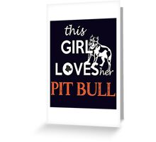 This girl loves the PITBULL Greeting Card