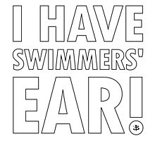 I Have Swimmers' Ear! Photographic Print