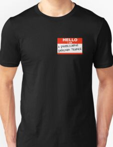 Hello I Am A Professional Pokemon Trainer Unisex T-Shirt