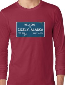 Welcome To Cicely, Alaska : Northern Exposure Long Sleeve T-Shirt