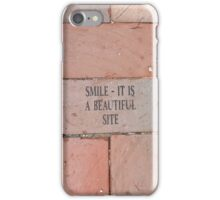 Smile, It Is A Beautiful Site iPhone Case/Skin