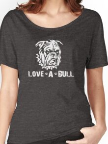 LOVE A BULL DOG Women's Relaxed Fit T-Shirt
