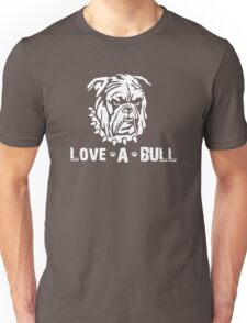 LOVE A BULL DOG Unisex T-Shirt