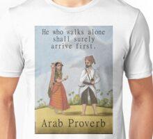He Who Walks Alone - Arab Proverb Unisex T-Shirt