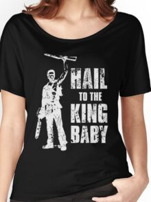 Boom Stick Hail To The King Baby - Black Women's Relaxed Fit T-Shirt
