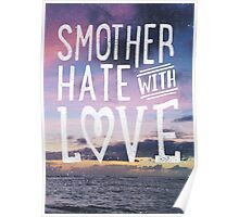 Smother Hate Poster