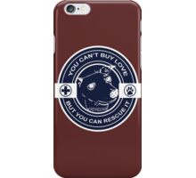 You can't buy love but you can rescue it. DOG iPhone Case/Skin