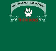 What I like more about people? Their DOGS Unisex T-Shirt