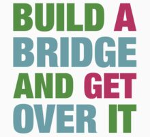 Build A Bridge And Get Over It One Piece - Short Sleeve