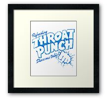 Refreshing Throat Punch Share One Today T-Shirt Framed Print