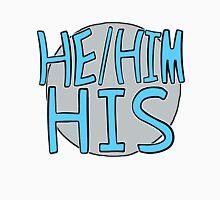 He Him His (variant 2) Unisex T-Shirt