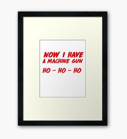 """Now I have a machine gun, ho ho ho"" - die hard quote Framed Print"