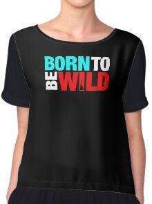 Born To Be Wild Chiffon Top