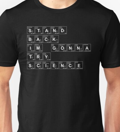 STAND BACK I'M GONNA TRY SCIENCE Unisex T-Shirt