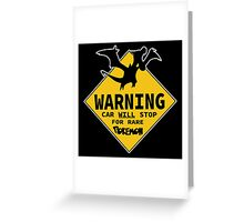 Warning: Car Will Stop For RARE Pokemon - Pokemon Go Gag Tee Shirt / Sticker Design.  Greeting Card