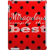 Miraculous Ladybug - Simply the Best  iPad Case/Skin