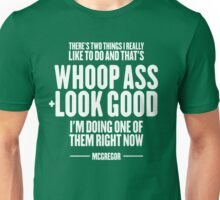 Mc Gregor - Whoop Ass & Look Good Unisex T-Shirt
