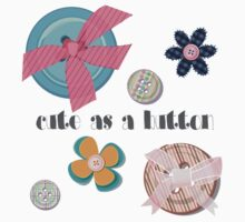 Girls 'Cute as a button' Kids Clothes