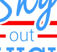 Sky's Out Thighs Out Sticker