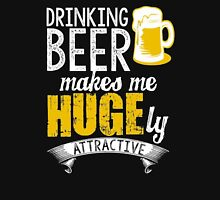 Drinking beer makes me huges me huge by attractive - T-shirts & Hoodies Unisex T-Shirt