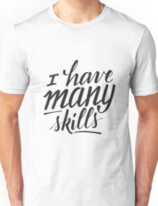 Xena: I have many skills Unisex T-Shirt