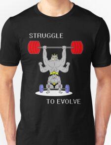 Struggle to Evolve Unisex T-Shirt