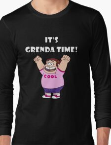 "IT""S GRENDA TIME! Long Sleeve T-Shirt"
