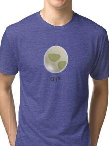 Oh?  Tri-blend T-Shirt