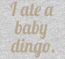I Ate A Baby Dingo Kids Tee