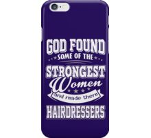 JOB - The Strongest Women - Hairdressers T - shirt - Special design and lovely iPhone Case/Skin