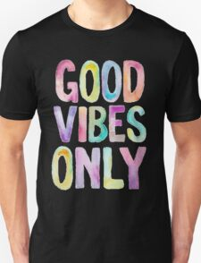 Colorful Good Vibes Only Unisex T-Shirt