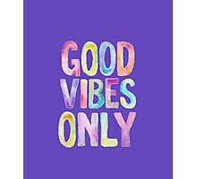 Colorful Good Vibes Only Photographic Print