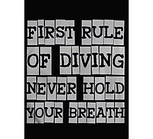 First rule of diving never hold your breath - T-shirts & Hoodies Photographic Print