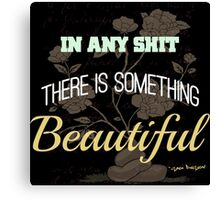 Funny Inspirational Vintage Joking Roses From Poop Design   Canvas Print