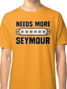 Needs More Seymour Classic T-Shirt