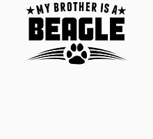 My Brother Is A Beagle Unisex T-Shirt