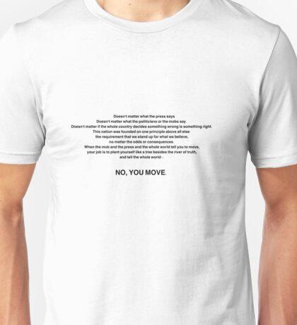 No, you move  Unisex T-Shirt