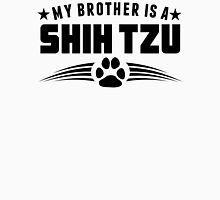 My Brother Is A Shih Tzu Unisex T-Shirt